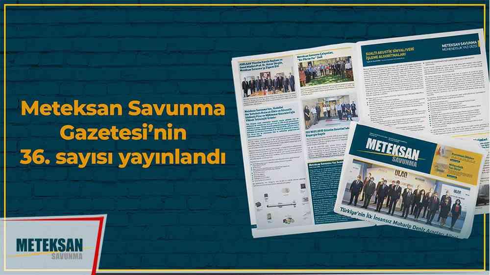 Meteksan Gazetesi'nin 36. sayısı yayınladı