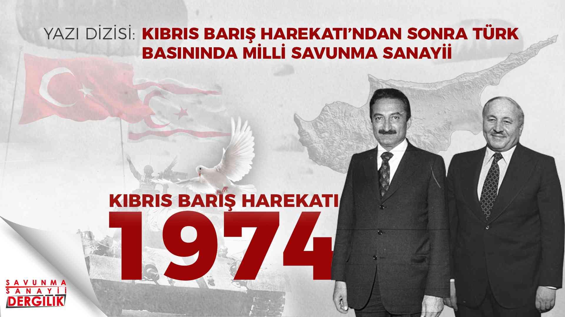 Kıbrıs Barış Harekatı'ndan sonra Türk basınında milli savunma sanayii