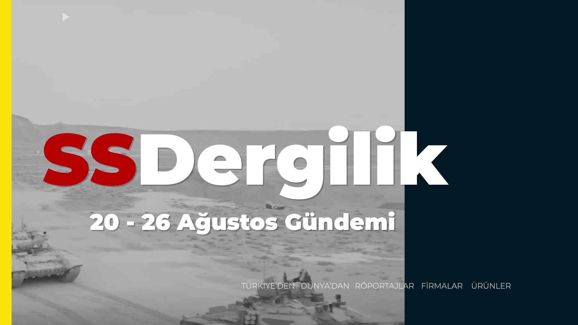 20-26 Ağustos savunma sanayii gündemi